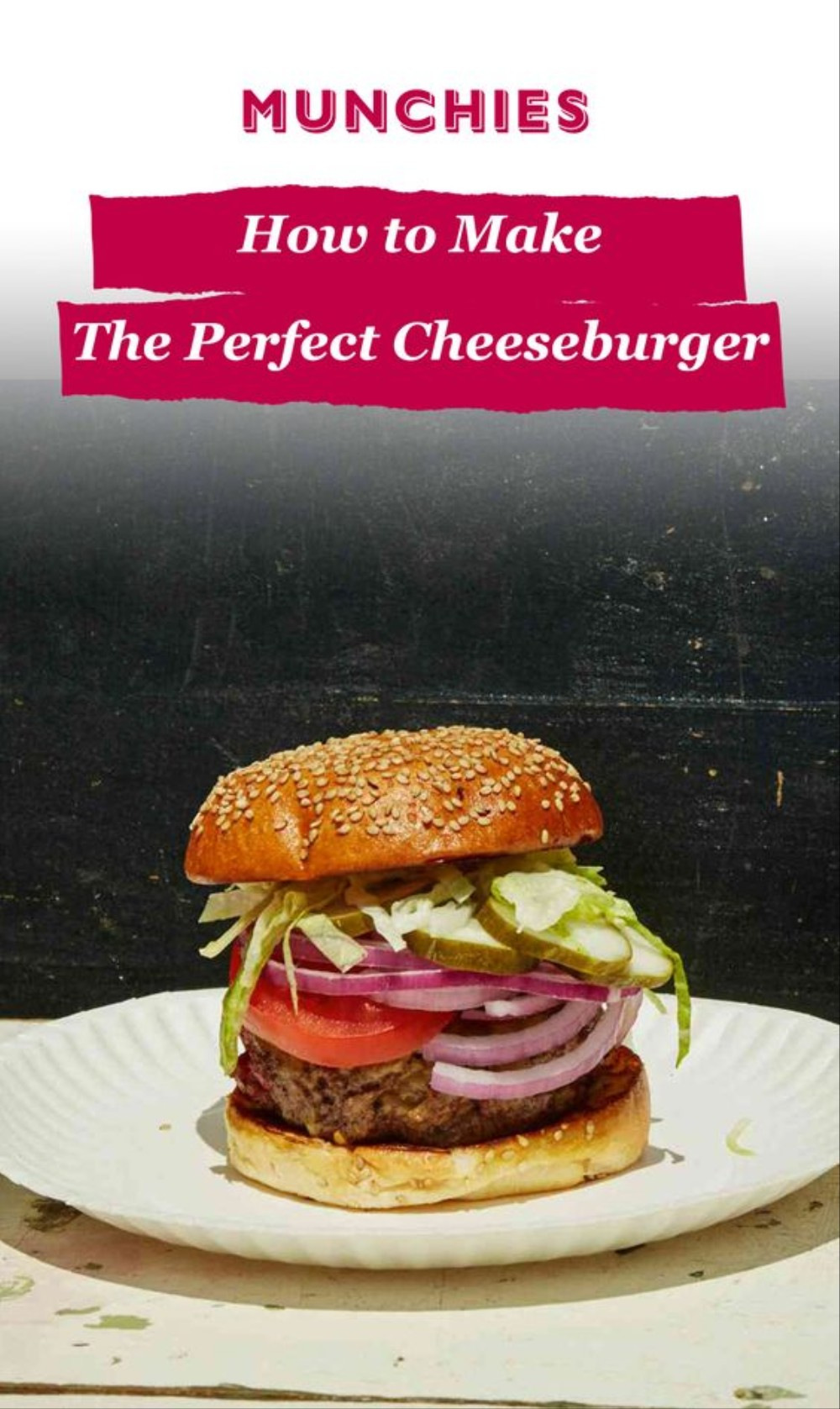 The Perfect Cheeseburger Recipe Is Also the Easiest One - MUNCHIES